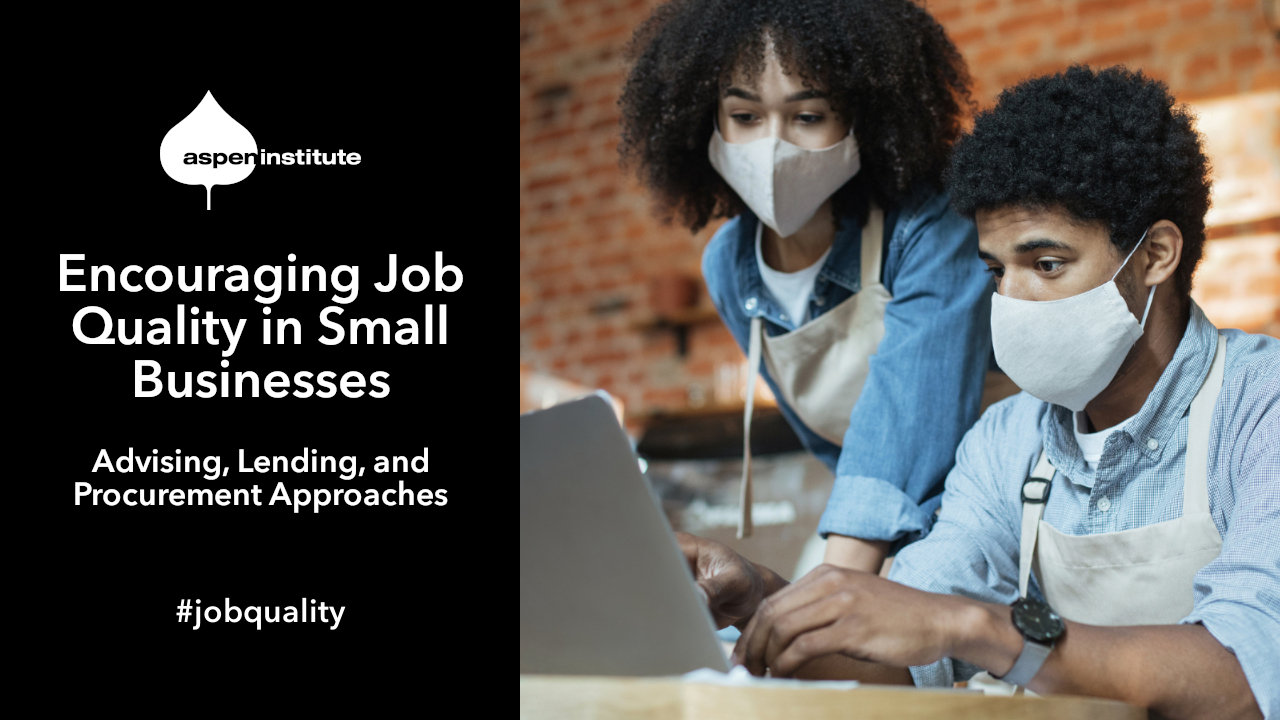 May 20 - Encouraging Job Quality in Small Businesses: Advising, Lending, and Procurement Approaches