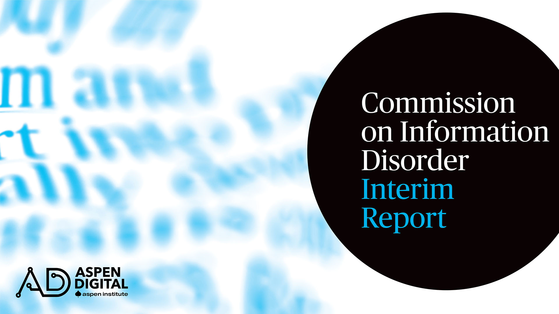 Commission on Information Disorder Interim Report Launch
