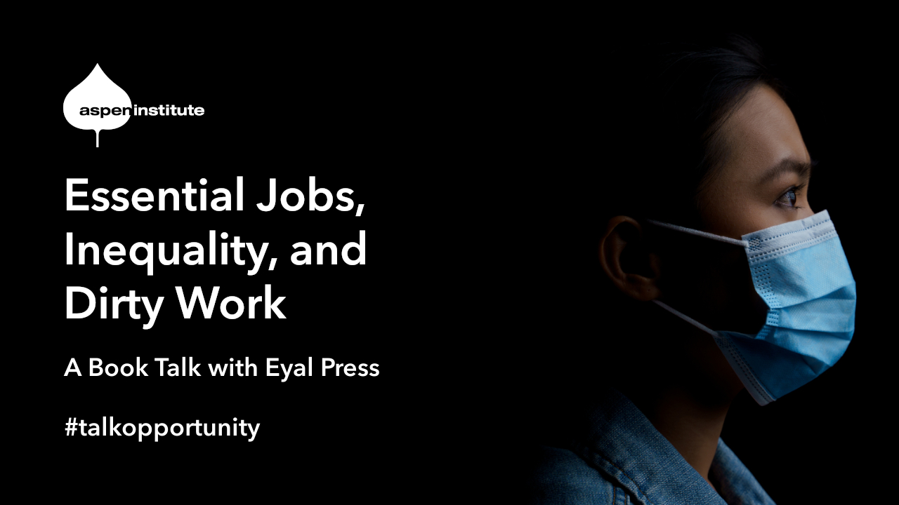 """Oct 20: Essential Jobs, Inequality, and """"Dirty Work"""""""
