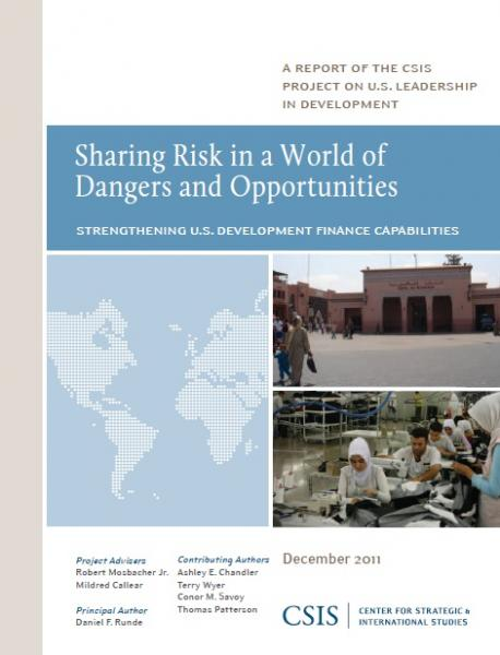 CSIS Sharing Risk in a World of Dangers and Opportunities: U.S. Development Finance Tools