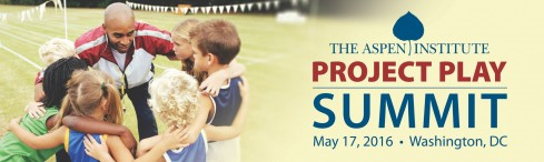 350+ thought leaders will gather at the 2016 Project Play Summit