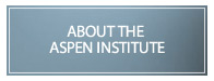 About the Aspen Institute