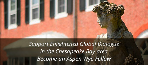 Join the Aspen Wye Fellows