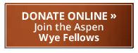 Join the Aspen Wye Fellows - Donate Online