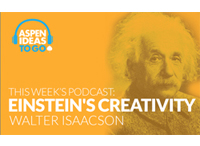 Aspen Ideas to Go Podcast: Einstein's Creativity