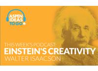 Aspen Ideas to Go Podcast: Einstein's Creativity