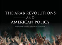 The Arab Revolutions and The Future of American Policy