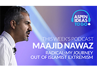 Aspen Ideas to Go Podcast: Radical: My Journey Out of Islamist Extremism