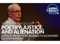 Aspen Ideas to Go Podcast: Poetry, Justice, and Alienation