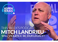 Aspen Ideas To Go Podcast: Will Violence Be Our Legacy?
