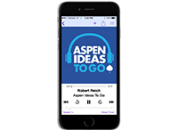 Introducing the Aspen Ideas to Go Podcast