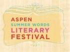 Aspen Summer Words Literary Festival