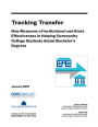 Tackling Transfer: New Measures of Institutional and State Effectiveness in Helping Community College Students Attain Bachelor's Degrees