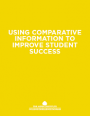 Using Comparative Information to Improve Student Success